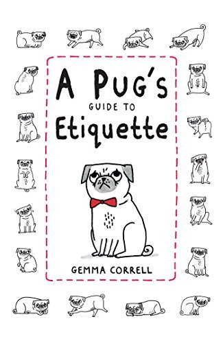 Gemma Correll A Pug's Guide To Etiquette