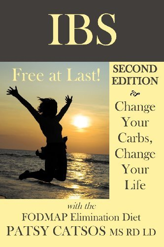 Patsy Catsos Ms Rd Ld Ibs Free At Last! Second Edition Change Your Carbs Change Your Life With The Fodm 0002 Edition;