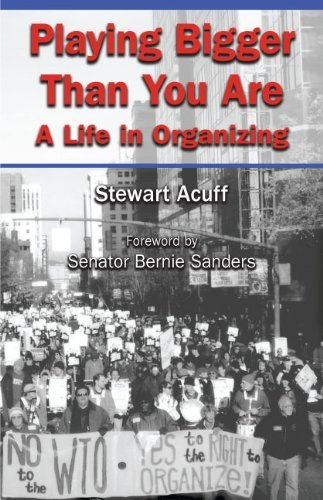 Stewart Acuff Playing Bigger Than You Are A Life In Organizing