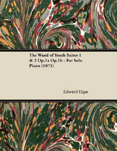 Edward Elgar The Wand Of Youth Suites 1 & 2 Op.1a Op.1b For S