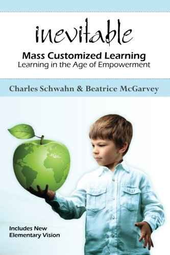 Charles Schwahn Inevitable Mass Customized Learning Learning In The Age Of