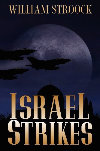 William Stroock Israel Strikes