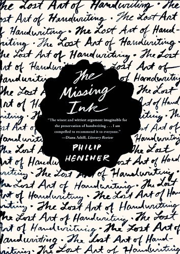 Philip Hensher The Missing Ink The Lost Art Of Handwriting