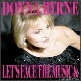 Donna Byrne Lets Face The Music
