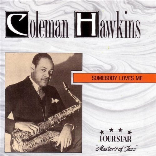 Coleman Hawkins Somebody Loves Me