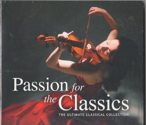 Passion For The Classics The Ultimate Classical Collection