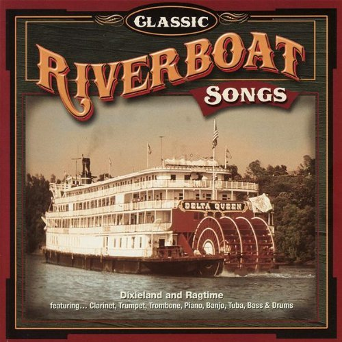 Classic Riverboat Songs Classic Riverboat Songs