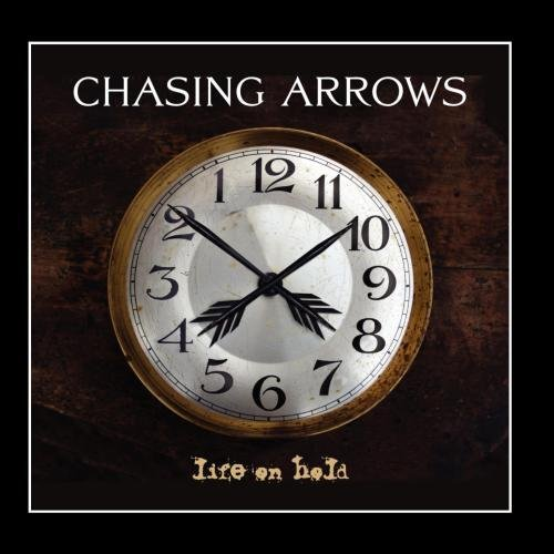 Chasing Arrows Life On Hold