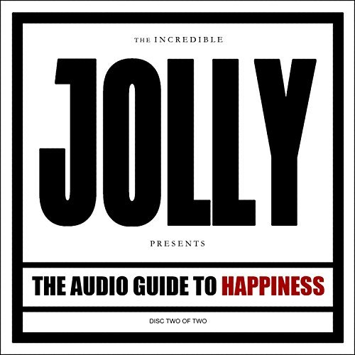 Jolly Audio Guide To Happiness Pt. 2