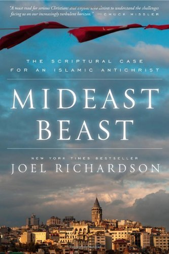 Joel Richardson Mideast Beast The Scriptural Case For An Islamic Antichrist