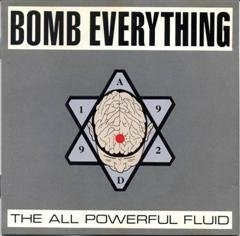 Bomb Everything All Powerful Fluid