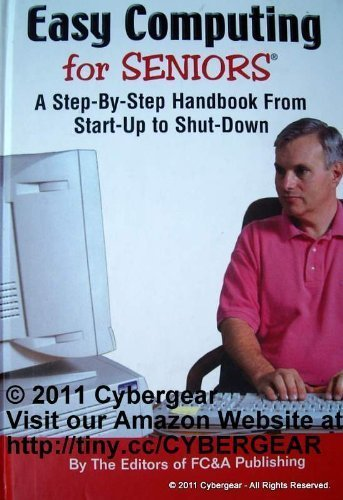 Editors Of Fc&a Publishing Easy Computing For Seniors A Step By Step Handboo