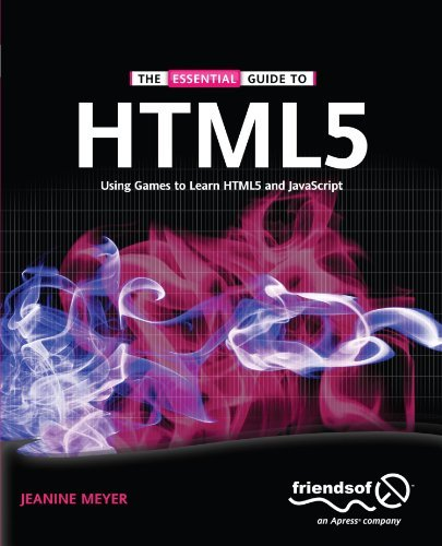 Jeanine Meyer The Essential Guide To Html5 Using Games To Learn Html5 And Javascript