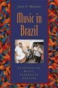 John P. Murphy Music In Brazil Experiencing Music Expressing Culture [with Cd]