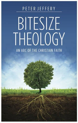 Peter Jeffery Bitesize Theology Revised 2014