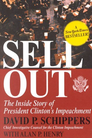 David P. Schippers Sellout The Inside Story Of President Clinton's Impeachme