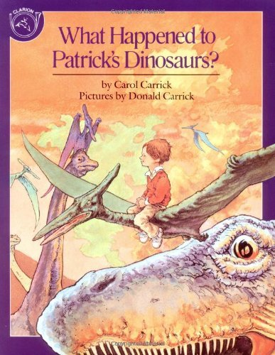 Carol Carrick What Happened To Patrick's Dinosaurs?