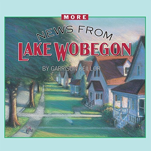 Garrison Keillor More News From Lake Wobegon