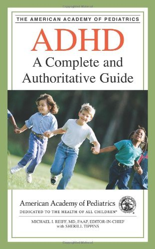 American Academy Of Pediatrics Adhd A Complete And Authoritative Guide