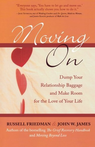 Russell Friedman Moving On Dump Your Relationship Baggage And Make Room For
