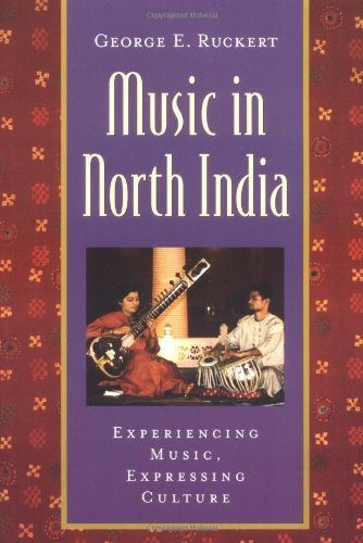 George E. Ruckert Music In North India Experiencing Music Expressing Culture [with Cd]