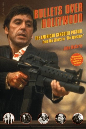 John Mccarty Bullets Over Hollywood The American Gangster Picture From The Silents To Revised