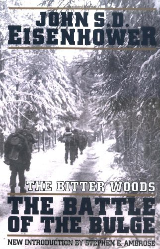 John S. D. Eisenhower The Bitter Woods