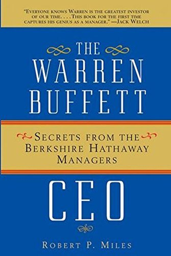 Robert P. Miles The Warren Buffett Ceo Secrets From The Berkshire Hathaway Managers Revised