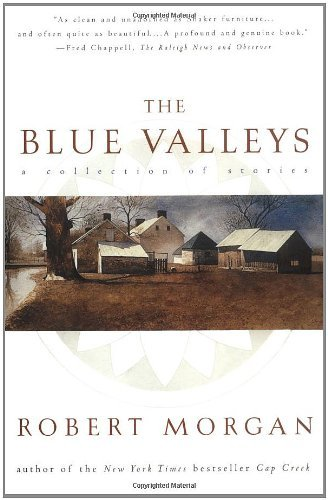 Robert Morgan The Blue Valley A Collection Of Stories