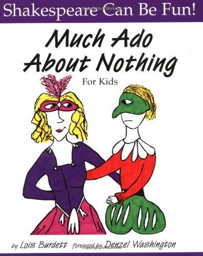 Lois Burdett Much Ado About Nothing For Kids