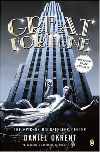 Daniel Okrent Great Fortune The Epic Of Rockefeller Center