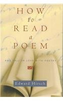 Edward Hirsch How To Read A Poem And Fall In Love With Poetry