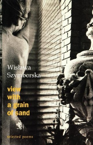 Wisawa Szymborska View With A Grain Of Sand Selected Poems