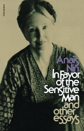 Anais Nin In Favor Of The Sensitive Man And Other Essays