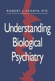 Robert J. Hedaya Understanding Biological Psychiatry