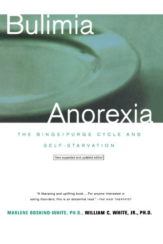Marlene Boskind White Bulimia Anorexia The Binge Purge Cycle And Self Starvation (revise 0003 Edition;revised
