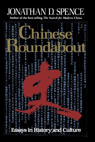 Jonathan D. Spence Chinese Roundabout Essays In History And Culture Revised