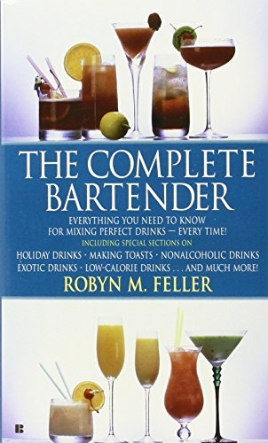 Robyn M. Feller The Complete Bartender