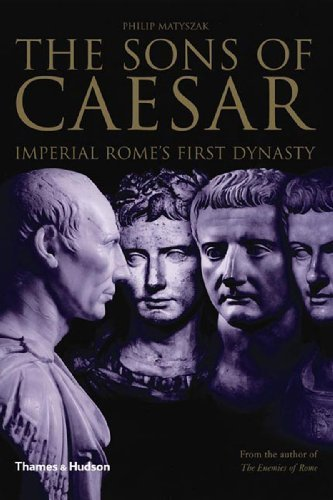 Philip Matyszak Sons Of Caesar Imperial Rome's First Dynasty