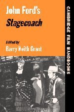 Barry Keith Grant John Ford's Stagecoach