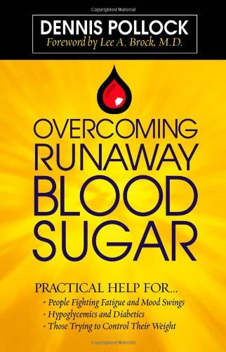 Dennis Pollock Overcoming Runaway Blood Sugar Practical Help For... *people Fighting Fatigue An