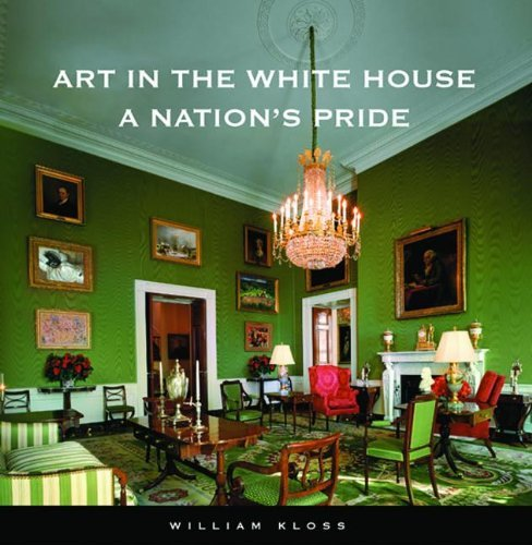 William Kloss Art In The White House A Nation's Pride 0002 Edition;