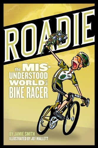 Jamie Smith Roadie The Misunderstood World Of A Bike Racer