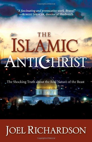 Joel Richardson The Islamic Antichrist The Shocking Truth About The Real Nature Of The B