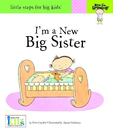 Nora Gaydos I'm A New Big Sister