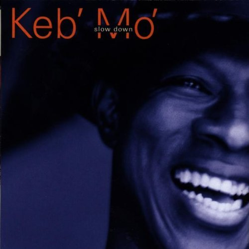 Keb Mo Slow Down Import Gbr