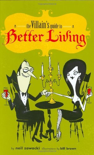 Neil Zawacki Villain's Guide To Better Living The