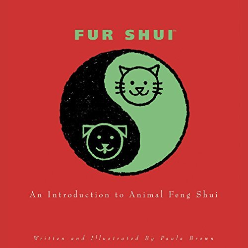 Paula Brown Fur Shui An Introduction To Animal Feng Shui
