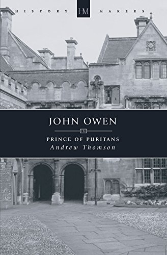Andrew Thomson John Owen Prince Of Puritans