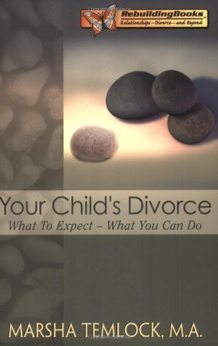 Marsha Temlock Your Child's Divorce What To Expect What You Can Do